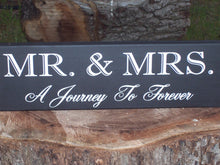 Load image into Gallery viewer, Mr. Mrs. Journey Forever Wood Vinyl Sign Wedding Sign Anniversary Sign Wedding Signs Gift Bridal Shower Gift Wedding Decor Wall Hanging Art