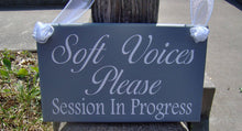 Load image into Gallery viewer, Soft Voices Please Session In Progress Wood Vinyl Sign Door Decor Office Supply Office Sign Business Signs Waiting Room Sign Quiet Door Sign