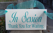 Load image into Gallery viewer, In Session Sign Thank You For Waiting Sign Wood Sign Vinyl Sign Door Hanger Office Sign Business Sign Office Decor Waiting Room Sign Plaque