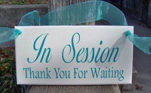 In Session Sign Thank You For Waiting Wood Vinyl Office Sign Decor - Heartfelt Giver
