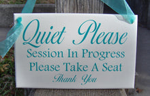 Load image into Gallery viewer, Quiet Please Session Progress Please Take Seat Wood Sign Vinyl Sign Door Hanger Office Sign Business Sign Office Decor Waiting Room Sign Art