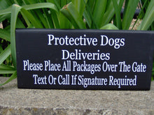 Load image into Gallery viewer, Protective Dogs Deliveries Over Gate Text Call Signature Required Wood Vinyl Sign Delivery Package Porch Sign Dog Gate Sign Front Door Sign