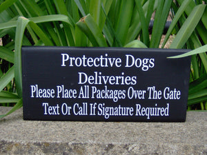 Protective Dogs Deliveries Over Gate Text Call Signature Required Wood Vinyl Sign Delivery Package Porch Sign Dog Gate Sign Front Door Sign