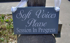 Soft Voices Please Session In Progress Wood Vinyl Sign Door Decor Office Supply Office Sign Business Signs Waiting Room Sign Quiet Door Sign