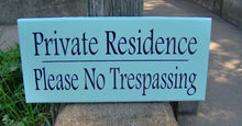 Load image into Gallery viewer, Private Residence Please No Trespassing Wood Vinyl Sign Outdoor Decor Backyard Fence Front Yard Decor Porch Wall Hanging Home Door Signage