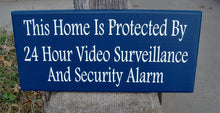 Load image into Gallery viewer, Home Protected 24 Hour Video Surveillance Security Alarm Wood Vinyl Sign Navy Blue Security Sign Home Sign Privacy Door Hanger Warning Sign