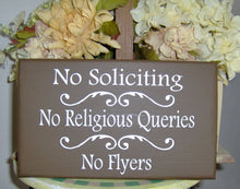 Load image into Gallery viewer, No Soliciting No Religious Queries No Flyers  Wood Sign Vinyl Private Property Home Decor Door Hanger Porch Sign Entry Sign Patio Outdoor
