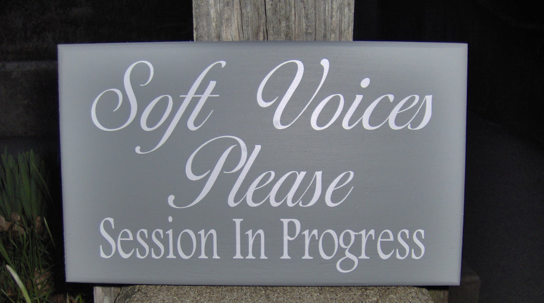 Soft Voices Please Session In Progress Wood Vinyl Sign Beauty Salon Supplies Office Sign Business Signs Waiting Room Sign Quiet Please Sign