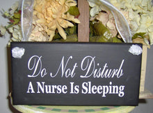 Load image into Gallery viewer, Do Not Disturb Door Sign Nurse Sleeping Sign Wood Vinyl Sign Door Hanger Night Shift Worker Day Sleeper Sign Front Door Sign Wall Porch Sign