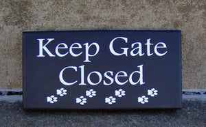 Keep Gate Closed Wood Vinyl Sign Paw Print Silhouette  Gate Sign  Dog Owner Dog Lover Pet Sign Dog Sign Yard Sign Pet Supplies Outdoor Sign