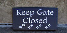 Load image into Gallery viewer, Keep Gate Closed Wood Vinyl Sign Paw Print Silhouette  Gate Sign  Dog Owner Dog Lover Pet Sign Dog Sign Yard Sign Pet Supplies Outdoor Sign