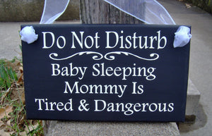 Do Not Disturb Baby Sleeping Mommy Tired Dangerous Wood Vinyl Sign Door Hanger Porch Sign Door Sign Front Door Decor New Mom Mothers Day