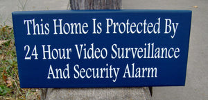Home Protected 24 Hour Video Surveillance Security Alarm Wood Vinyl Sign Navy Blue Security Sign Home Sign Privacy Door Hanger Warning Sign - Heartfelt Giver