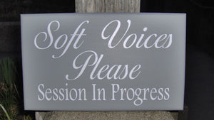 Soft Voices Please Session In Progress Wood Vinyl Sign Beauty Salon Supplies Office Sign Business Signs Waiting Room Sign Quiet Please Sign - Heartfelt Giver