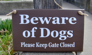 Beware of Dogs Please Keep Gate Closed Wood Signs Vinyl Dog Sign Brown Pet Supply Outdoor Sign Gate Sign Dog Decor Dog Lover Sign Dog Gift