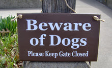 Load image into Gallery viewer, Beware of Dogs Please Keep Gate Closed Wood Signs Vinyl Dog Sign Brown Pet Supply Outdoor Sign Gate Sign Dog Decor Dog Lover Sign Dog Gift