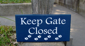 Keep Gate Closed Wood  Sign Vinyl Sign Paw Prints Gate Sign Dog Owner Dog Lover Gift Pet Sign Dog Sign Yard Sign Pet Supplies Outdoor Sign