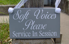 Load image into Gallery viewer, Soft Voices Please Service In Session Wood Vinyl Sign Office Sign Business Sign Quiet Please Door Hanger Door Sign Door Decor Office Decor