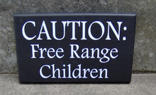 Load image into Gallery viewer, Children Sign Caution Free Range Children Wood Vinyl Sign Front Entryway Yard Sign Driveway Porch Sign Yard Art Yard Decor Kids Play Outdoor