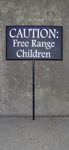 Children Sign Caution Free Range Children Wood Vinyl Stake Sign Front Entry Sign Yard Signs Yard Decor Yard Art Porch Sign Front Door Decor