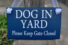 Load image into Gallery viewer, Dog In Yard Please Keep Gate Closed Wood Vinyl Sign Navy Blue Beware Dogs Signs For Yard Family Sign Yard Signs Door Sign Plaque Gate Sign