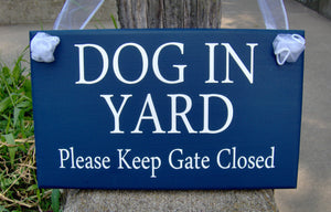 Dog In Yard Please Keep Gate Closed Wood Vinyl Sign Navy Blue Beware Dogs Signs For Yard Family Sign Yard Signs Door Sign Plaque Gate Sign - Heartfelt Giver