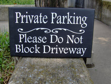 Load image into Gallery viewer, Private Parking Please Do Not Block Driveway Wood Vinyl Sign Driveway Entrance Garage Sign Yard Sign Wall Hanging Wall Plaque Yard Decor Art