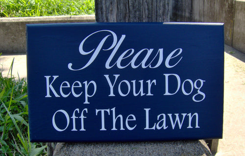 Please Keep Your Dog Off Lawn Sign Wood Vinyl Front Landscape Signs - Heartfelt Giver