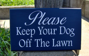 Please Keep Your Dog Off Lawn Sign Wood Vinyl Signs Landscape Sign Front Yard Signs Personalized Dog Decor Dog Mom Gift Unique Gift Ideas