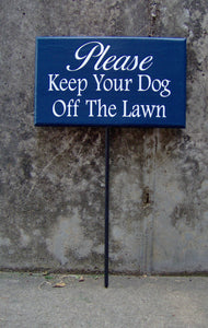 Please Keep Your Dog Off Lawn Sign Wood Vinyl Signs Stake Sign Blue Front Yard Signs Personalized Dog Decor Dog Mom Gift Unique Gift Ideas