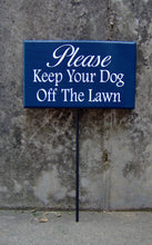 Load image into Gallery viewer, Please Keep Your Dog Off Lawn Sign Wood Vinyl Signs Stake Sign Blue Front Yard Signs Personalized Dog Decor Dog Mom Gift Unique Gift Ideas