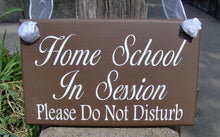 Load image into Gallery viewer, Home School In Session Please Do Not Disturb Wood Vinyl Door Sign Back to School Wooden Plaque Wall Decor Porch Signs Classroom Sign Decor