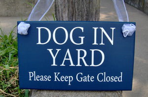 Dog In Yard Please Keep Gate Closed Wood Vinyl Sign Navy Blue Beware Dogs Signs For Yard Family Sign Yard Signs Door Sign Plaque Gate Sign