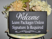 Load image into Gallery viewer, Welcome Leave Packages Signature Wood Sign - Heartfelt Giver