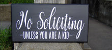 Load image into Gallery viewer, No Soliciting Signs Unless A Kid Wood Vinyl Sign Front Door Decor Modern Porch Signs Wood Signs Custom Entryway Decor - Heartfelt Giver
