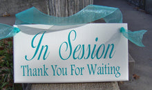 Load image into Gallery viewer, In Session Sign Thank You For Waiting Wood Vinyl Office Sign Decor - Heartfelt Giver