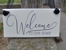 Load image into Gallery viewer, Welcome To Our Home Wood Vinyl Sign Custom Sign Outdoor Decor Welcome Wood Sign For Home Country Cottage Decor Entry Door Sign Porch Sign - Heartfelt Giver