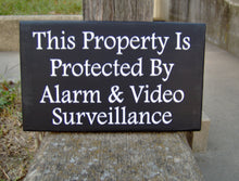 Load image into Gallery viewer, Property Protected by Alarm Video Surveillance Sign Wood Vinyl Sign Privacy Sign Outdoor Signs For Home Yard Decor Front Porch Sign Garage - Heartfelt Giver