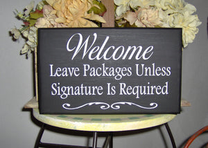 Welcome Sign Leave Packages Unless Signature Required Wood Vinyl Sign Front Door Porch Decor Home Sign Office Sign Deliveries Sign Delivery