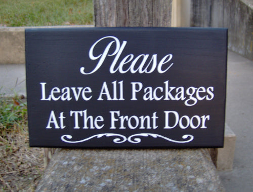Package Deliveries Please Leave Packages Options Available Wood Sign