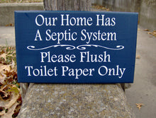 Load image into Gallery viewer, Bathroom Sign Home Septic System Please Flush Toilet Paper Only Loo Restroom Farmhouse Wood Vinyl Sign Bath Wall Decor Powder Room Navy Blue