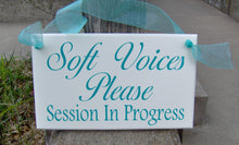 Load image into Gallery viewer, Soft Voices Please Session In Progress Wood Vinyl Business Sign Supplies for Office Decor