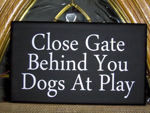 Close Gate Behind You Dogs At Play Wood Sign Vinyl Lettering Fence Security Sign Pet Supplies