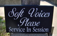 Load image into Gallery viewer, Soft Voices Please Service In Session Wood Vinyl Sign Spa Massage Quiet Please Wait Sign Office Supply Business Sign Office Sign Wall Sign