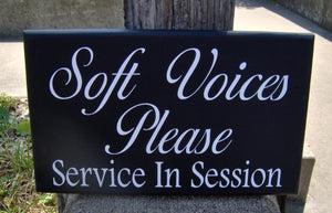 Soft Voices Please Service In Session Wood Vinyl Sign Spa Massage Quiet Please Wait Sign Office Supply Business Sign Office Sign Wall Sign - Heartfelt Giver