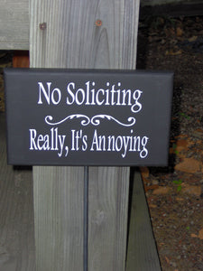 No Soliciting Really Its Annoying Wood Vinyl Stake Sign Home Outdoor Garden Decor Porch Plants Shrubs No Soliciting Yard Sign With Stake Art