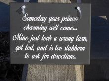 Load image into Gallery viewer, Someday My Prince Charming Will Come Wood Vinyl Sign Girlfirend Gift Woman Princess Home Decor Wall Hanging Bedroom Door Sign Wall Decor - Heartfelt Giver