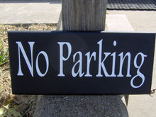 Load image into Gallery viewer, No Parking Sign Wood Signs Vinyl Sign Custom Signs For Driveway Hang on Garage Wall or Post or Privacy Gate for Residences or Businesses Art
