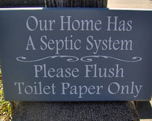 Load image into Gallery viewer, Bathroom Sign Home Septic System Please Flush Toilet Paper Only Loo Restroom Guest Farmhouse Wood Vinyl Sign Bathroom Wall Decor Powder Room