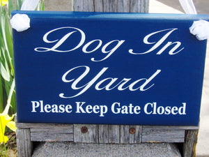 Dog In Yard Please Keep Gate Closed Wood Vinyl Sign Navy Blue Fence Gate Sign Outdoor Porch Front Door Decor Security Wall Decor Backyard